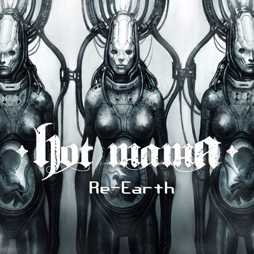 Hot Mama - Re-Earth